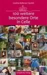 Buchtipp: 100 weitere besondere Orte in Celle von CosimaBellersenQuirini