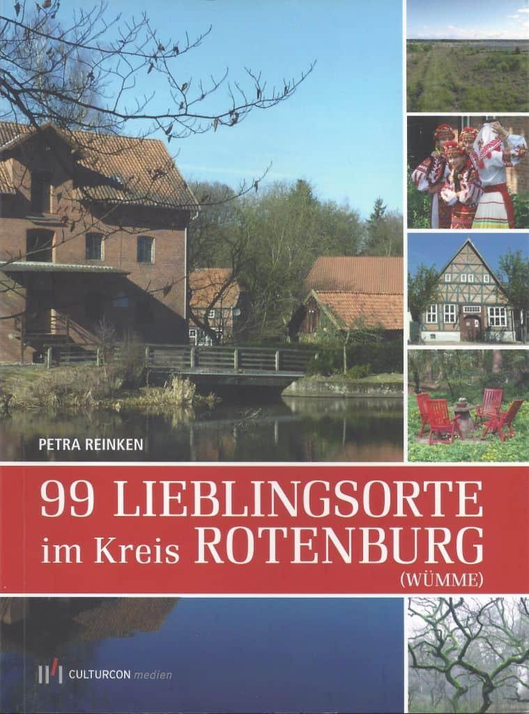 Petra Reinken: 99 Lieblingsorte im Kreis Rotenburg (Wümme)
