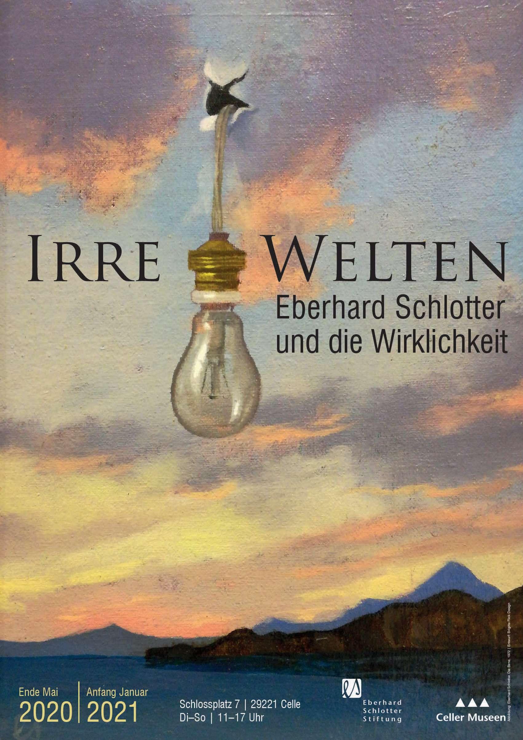 """Plakat zur Ausstellung """"IRRE WELTEN oder: Eberhard Schlotter und die Wirklichkeit"""" im Bomann-Museum Celle"""