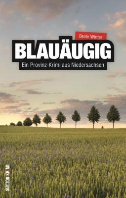"""Cover """"Blauäugig"""" von Beate Winter - Südheide Krimi ISBN: 978-3-95400-628-1"""