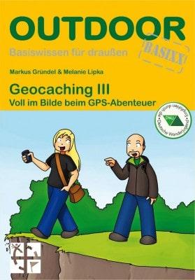 Coverfoto Geocaching III, ISBN 978-3-866-86-494-8, von Markus Gründel und Melanie Lipka