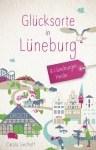"Cover ""Glücksorte in Lüneburg"", ISBN 9783770020904"