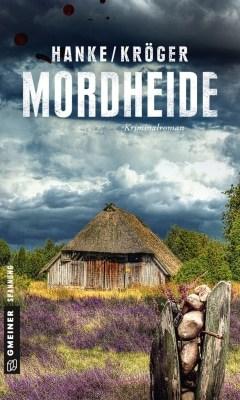 """Cover von """"Mordheide"""", von Kathrin Hanke und Claudia Kröger - ISBN 978-3-8392-2235-5"""