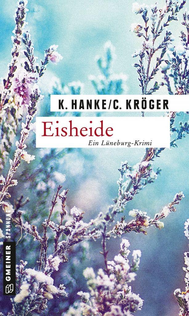 Cover Eisheide Heidekrimi von Kathrin Hanke und Claudia Kröger ISBN 978-3839217405