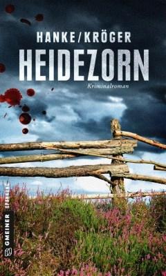"""Cover des Lüneburger-Heide-Krimis """"Heidezorn"""" von Kathrin Hanke und Claudia Kröger ISNB 978-3-8392-2029-0"""