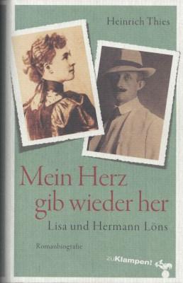"""""""Mein Herz gib wieder her. Lisa und Hermann Löns"""" Romanbiografie - ISBN 978-3-866745193"""