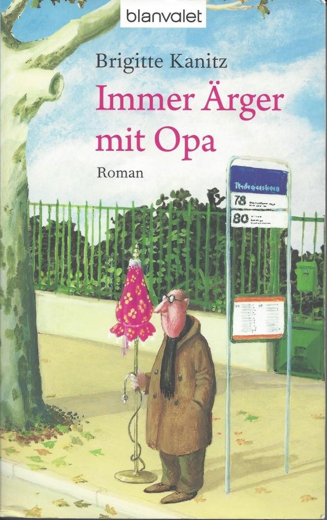 Unterhaltsame Ferienlektüre: Immer Ärger mit Opa von Brigitte Kanitz