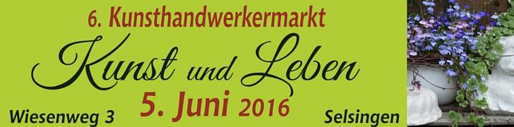 Werbebanner Kunst und Leben Kunsthandwerkermarkt in Selsingen, 05.06.2016