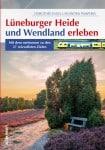 Freizeitführer Lüneburger Heide und Wendland erleben ISBN 978-3-95400-448-5