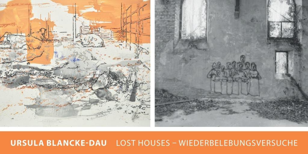 Einladung zur Ausstellung LOST HOUSES - WIEDERBELEBUNGSVERSUCHE