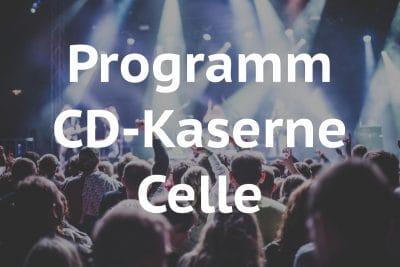 Aktuelles Programm CD-Kaserne Celle