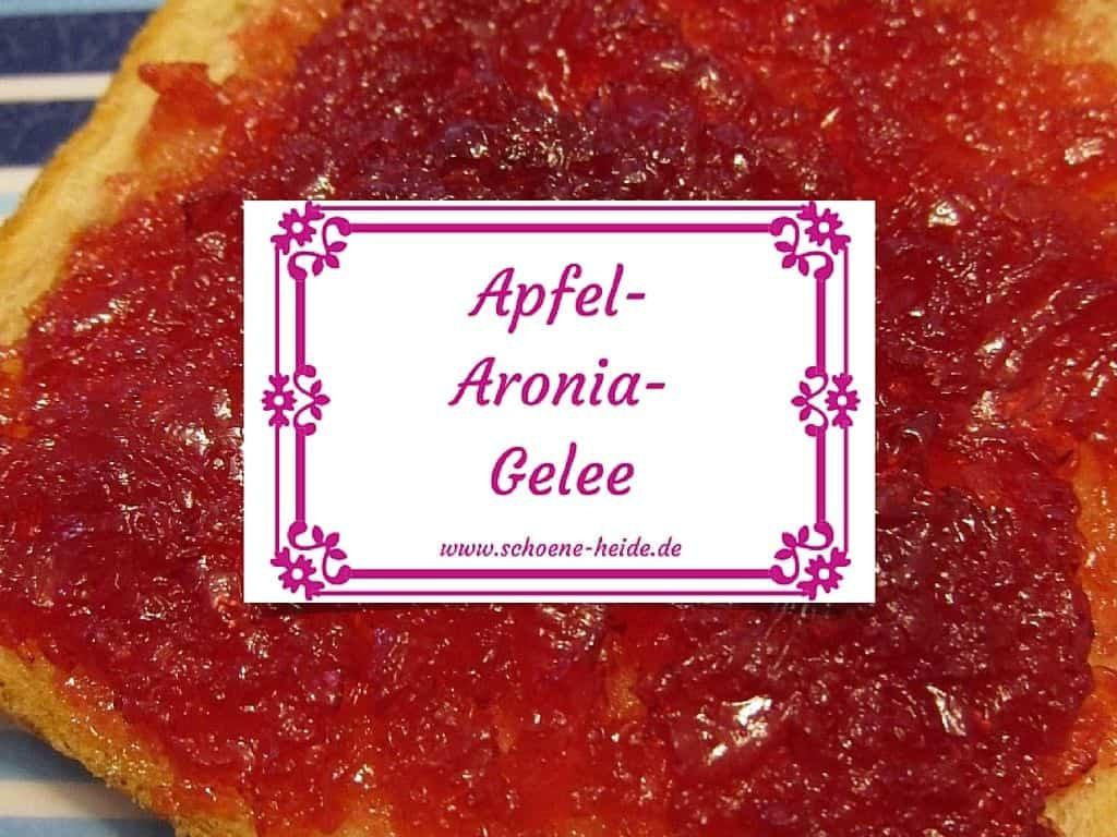 Schone Heide Rezept Aronia Apfel Gelee