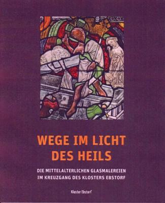 Cover: Wege im Licht des Heils von Anja Preiß, Foto: Kloster Ebstorf
