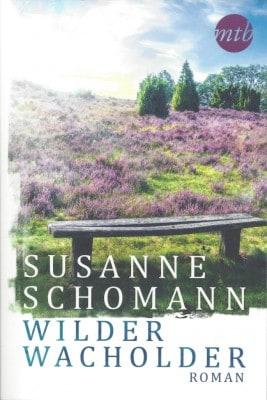 Liebesroman aus der Lüneburger Heide: Wilder Wacholder von Sabine Schomann